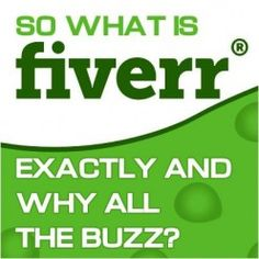 So What is Fiverr Exactly and Why All the Buzz?  http://mentalitch.com/so-what-is-fiverr-exactly-and-why-all-the-buzz/