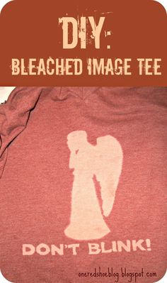 DIY- Bleached Image Weeping Angel Tee.  Whovian  your wardrobe!
