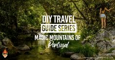 Portugal is often recognized by its exotic beaches and they are indeed pretty. Here is the Travel Guide to Magic Mountains of Porturgal