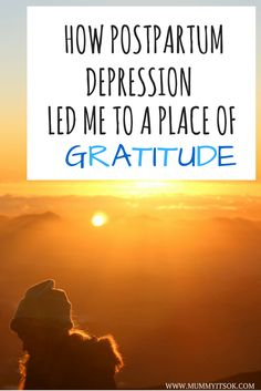 How Postpartum Depression Led Me To A Place Of Gratitude  #health #WomensHealth #tipsforhealthylife