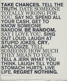Take. More. Chances.