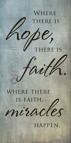 Hope. Faith. Miracles.