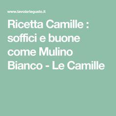 Ricetta Camille : soffici e buone come Mulino Bianco - Le Camille