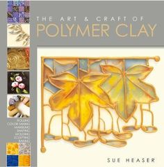 The Art & Craft of Polymer Clay : Sue Heaser : 9781789940145 Antique Jewelry, Beaded Jewelry, Jewellery, Polymer Clay Art, Color Mixing, Jewelry Collection, Art Decor, Arts And Crafts, My Favorite Things