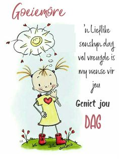 Good Morning Wishes, Morning Messages, Lekker Dag, Afrikaanse Quotes, Goeie More, Special Quotes, Inspirational Quotes, Motivational, Comics