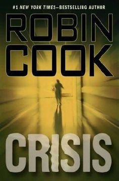 """""""Crisis"""" by Robin Cook"""