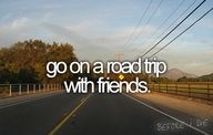 one day... i will go on a road trip with friends. best trip of life right there