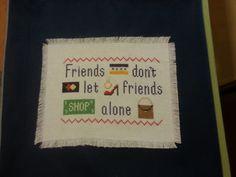 Friends, don't let friends SHOP ALONE!