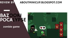 bazooki pocalypse  is the 3d action horror zombie game. That was available and presented in miniclip.com. It is top ranked rated ga...