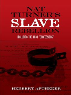 Nat Turner's Slave Rebellion by Herbert Aptheker  In the summer of 1831, a band of some forty slaves led by Nat Turner attacked slave-owning residents of Southampton County, Virginia. One of the largest and most violent revolts in the history of the young nation, the rebellion took the lives of some sixty white men, women, and children. An outcry against the South's exploitative slave system, the revolt was suppressed within forty-eight hours, and Turner, who eluded authorities for...