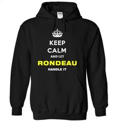 Keep Calm And Let Rondeau Handle It - #statement tee #tshirt feminina. ORDER NOW => https://www.sunfrog.com/Names/Keep-Calm-And-Let-Rondeau-Handle-It-jsdtz-Black-12073148-Hoodie.html?68278