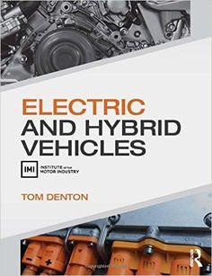Electric and Hybrid Vehicles: Tom Denton: 9781138842373: Books - Amazon.ca