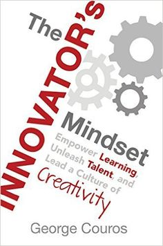 The greatest innovation in the modern classroom happens not when we innovate with technology. It begins with the Innovator's Mindset. George Couros shares these 8 important ingredients of the Innovator's Mindset in this new show series. Check every other Monday on Every Classroom Matters to learn more. The 8 Characteristics of the Innovator's Mindset Geor
