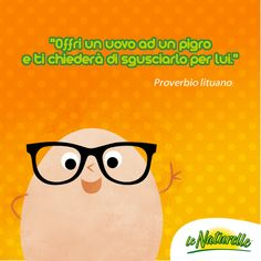 #UovoQuote Offri un uovo ad un pigro e ti chiederà di sgusciarlo per lui.