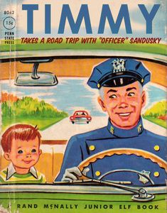 "Bad Little Children's Books by Bob Staake: Timmy Takes a Road Trip with ""Officer"" Sandusky. http://www.bobstaake.com/badchildrensbooks/"