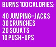 Do this routine once to burn one hundred calories, do it twice for two hundred, or as far as you can go. Via purelyher.com.