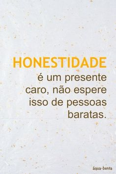 Image about honesty in frases by Cereja com Chocolate Ƹ̵̡Ӝ̵̨̄Ʒ The Words, More Than Words, Cool Words, Poetry Quotes, Words Quotes, Life Quotes, Sayings, Favorite Quotes, Best Quotes
