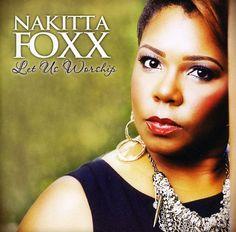 Nakitta Foxx - Let Us Worship