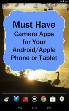 Must Have Photography Camera Apps for Your Android or iPhone Phone or Tablet | Boost Your Photography