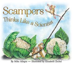 Scampers is no ordinary mouse. She's curious. She asks questions. And she experiments. In short, she thinks like a scientist! Her friend Nibbles, reluctantly joins her as they set out to discover the truth about the owl in the garden.