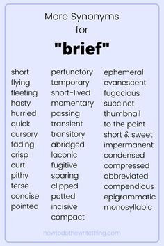 """More synonyms for """"brief"""".  Looking for help with writing? Looking for writing tips? Looking for writing inspiration? Looking for more creative writing tips? Looking for writing advice? Looking for writing prompts? Looking for help with writing characters? Looking for aesthetic writing?  Look no further than How To Do The Write Thing .Com.  Find Inspiration for storytelling, writing, and more.  #writing #writingtips #writinginspiration #writingprompts #writingadvice Essay Writing Skills, Book Writing Tips, Writing Words, Academic Writing, English Vocabulary Words, English Phrases, Learn English Words, Creative Writing Tips, Writing Promts"""