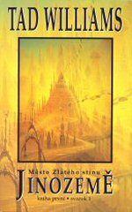Město Zlatého stínu 1 (Tad Williams) | Detail knihy | ČBDB.cz Tad Williams, Detail, City, Books, Fantasy, Livros, Libros, Livres, Book