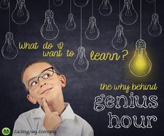 Why I'm Doing Genius Hour In My Classroom