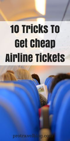 Save hundreds of dollars with these 10 tricks tricks to get cheap airline tickets!