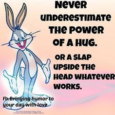 Funny Quotes QUOTATION - Image : Quotes about Funny - Description hug or slap funny quotes quote funny quote funny quotes humor lol. looney toons bugs bunny Sharing is Caring - Hey can you Share this Quote Funny Shit, Funny Jokes, Funny Stuff, Funny Things, Random Stuff, Hilarious Sayings, Bugs Bunny Quotes, Lol, Looney Toons
