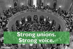 When unions are strong, workers have a voice at the Capitol. Unions work - for everyone.