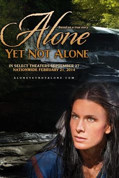 Alone Yet Not Alone (2013) Based on a true story, this family-oriented drama records a German-American clan's struggle to survive in the midst of the French and Indian War. After being captured by hostile forces, the two daughters escape into a vast wooded wilderness.  Kelly Greyson, Natalie Racoosin, Jenn Gotzon...TS bio