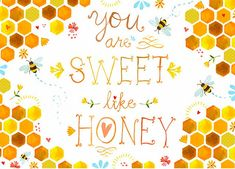 You Are Sweet Like Honey; wordart, quote, title