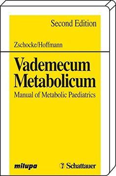 Vademecum Metabolicum: Manual of Metabolic Paediatrics