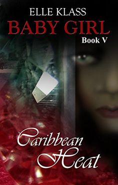 Caribbean Heat (Baby Girl Book 5) eBook: Elle Klass, Manuela Cardiga, Dawn Lewis: Amazon.co.uk: Kindle Store