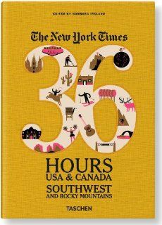 The New York Times, 36 Hours USA & Canada: Southwest & Rocky Mountains (36 Hours (Taschen)) by Barbara Ireland. $10.27. Publication: February 25, 2013. 128 pages. Publisher: Taschen (February 25, 2013). Series - 36 Hours (Taschen)