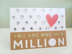 Maria Lacuesta- American Crafts- Card made with the Silhouette -You Are One In A Million