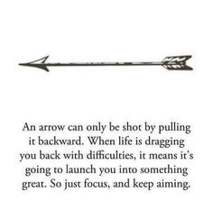 I think it would be really cool to get an arrow tattoo because of this quote & how it really fits my life right now. Great Quotes, Quotes To Live By, Me Quotes, Inspirational Quotes, Motivational Quotes, Daily Quotes, Style Quotes, Qoutes, Cant Wait To See You Quotes
