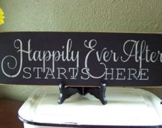 Happily Ever After Starts Here, Hand Stenciled Painted Wood Sign