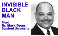 Dr. Mark Dean Ph.D. You may not have heard of Dr. Mark Dean. But almost everything in your life has been affected by his work. See, Dr. Mark Dean is a Ph.D. from Stanford University. He is in the National Hall of Inventors. He has more than 30 patents pending. He is a vice president with IBM. He is also the architect of the modern-day personal computer. Dr. Dean holds three of the original nine patents on the computer that all PCs are based upon. And, Dr. Mark Dean is an African American.