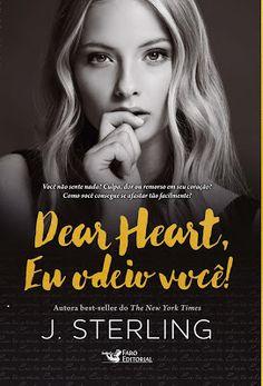 """Saleta de Leitura: Resenha """"Dear Heart, Eu odeio você !"""" de J.Sterlin..."""