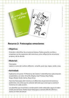 Recurso 2: Fotocopias emociones • Objetivo: Entender e identificar las emociones básicas. Poder ponerles nombre y empatiza...