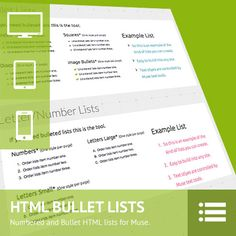 HTML Lists Builder Adobe Muse Widget - One of the items Muse lacks is the ability to create HTML numbered and bulleted lists. Well now you have an easy solution that gives you full control over the look and feel of numbered, lettered, bulleted and image bulleted lists.