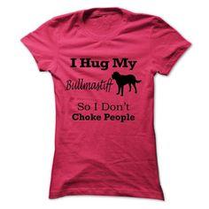 I hug my Bullmastiff  so i dont choke people - #tee shirt #party shirt. I hug my Bullmastiff  so i dont choke people, tshirt flowers,sweater outfits. LIMITED TIME =>...