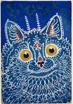 Louis Wain, an English artist whom was also schizophrenic, was obsessed with cats, and actually thought that cats purported traits of schizophrenia; As you can see, that idea trascended into his art work.