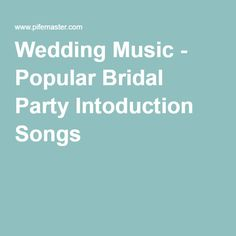 Top 10 Bridal Party Introduction Songs