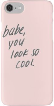babe you look so cool iPhone 7 Cases