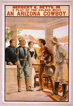 An Arizona Cowboy, A Play of the Golden West, Herbert K. Betts - Vintage Western Cowboy Theater Poster