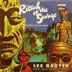 Les Baxter - Ritual of the Savage – Le Sacre du Sauvage Record 45 RPMs Tiki…