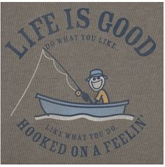Life is good.  Do what you like.  Like what you do.  Hooked on a feelin'