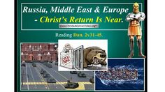 Russia, Middle East & Europe -End Time Prophecy Shows Christ's Return Is...